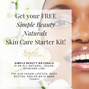 Get your Simple Beauty Naturals FREE Skin Care Starter Kit!